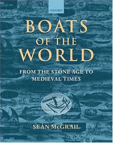 Boats of the World From the Stone Age to Medieval Times  2004 edition cover