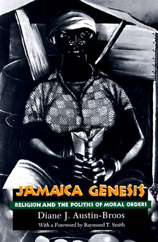 Jamaica Genesis Religion and the Politics of Moral Orders  1997 9780226032863 Front Cover