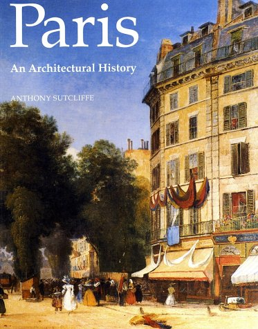 Paris An Architectural History  1996 9780300068863 Front Cover