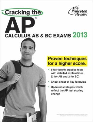 Cracking the AP Calculus AB and BC Exams, 2013 Edition  N/A edition cover