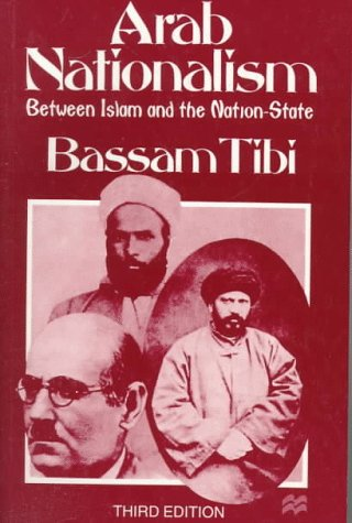 Arab Nationalism Between Islam and the Nation-State 3rd 1997 (Revised) edition cover