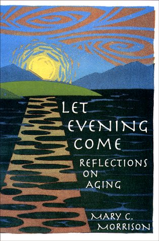 Let Evening Come : Reflections on Aging N/A edition cover