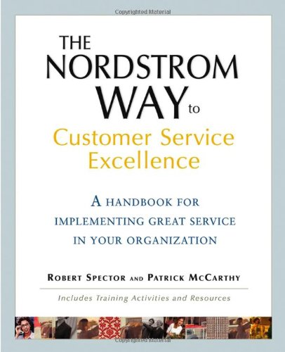 Nordstrom Way to Customer Service Excellence A Handbook for Implementing Great Service in Your Organization 3rd 2005 (Revised) edition cover