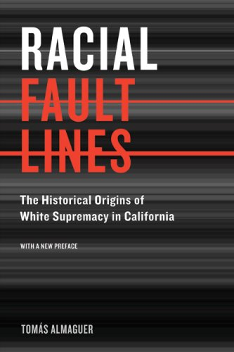 Racial Fault Lines The Historical Origins of White Supremacy in California 2nd 2008 edition cover