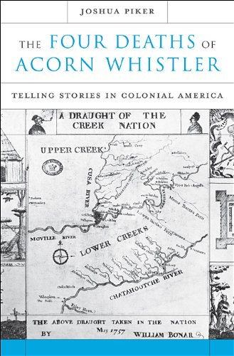Four Deaths of Acorn Whistler Telling Stories in Colonial America  2013 edition cover
