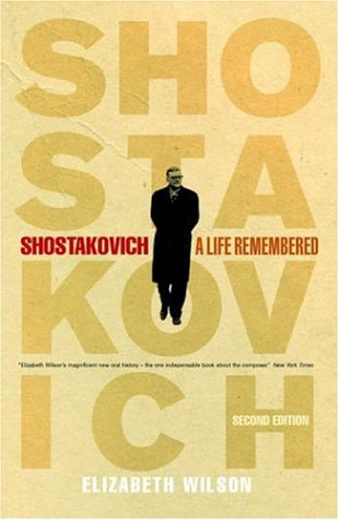 Shostakovich A Life Remembered 2nd 2007 (Revised) 9780691128863 Front Cover