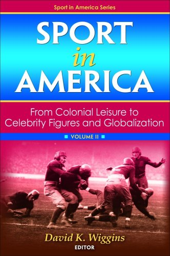 Sport in America From Colonial Leisure to Celebrity Figures and Globalization 2nd 2010 edition cover
