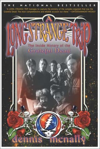 Long Strange Trip The Inside History of the Grateful Dead N/A edition cover