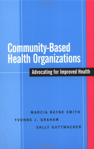 Community-Based Health Organizations Advocating for Improved Health  2005 9780787964863 Front Cover