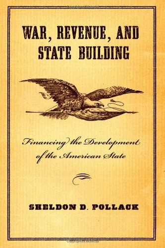 War, Revenue, and State Building Financing the Development of the American State  2009 edition cover