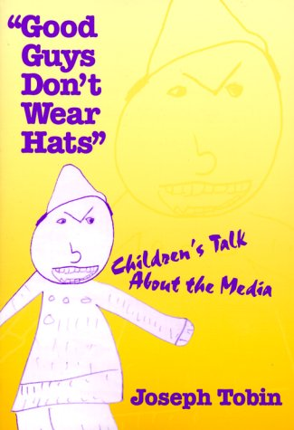 Good Guys Don't Wear Hats Children's Talk about the Media  2000 9780807738863 Front Cover