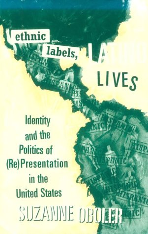 Ethnic Labels, Latino Lives Identity and the Politics of (Re) Presentation  1995 edition cover