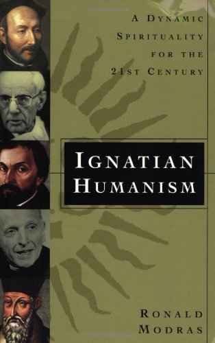 Ignatian Humanism A Dynamic Spirituality for the Twenty-First Century  2004 edition cover