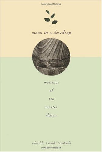 Moon in a Dewdrop Writings of Zen Master Dogen N/A edition cover