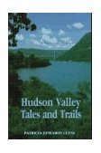 Hudson Valley Tales and Trails  N/A 9780879513863 Front Cover