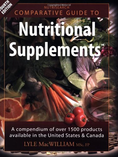 Nutrisearch Comparative Guide to Nutritional Supplements: A Compendium of Products Available in the United States and Canada  2007 edition cover