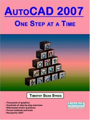 AutoCAD 2007 One Step at a Time 4th 2006 9780976588863 Front Cover