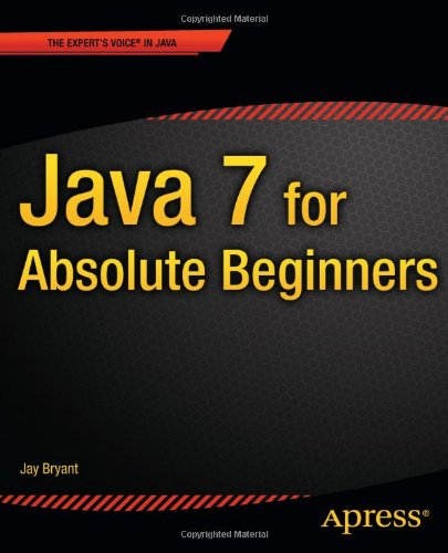 Java 7 for Absolute Beginners   2012 9781430236863 Front Cover
