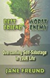 Best Friend Worst Enemy - Overcoming Self-Sabotage in YOUR Life  N/A 9781492252863 Front Cover