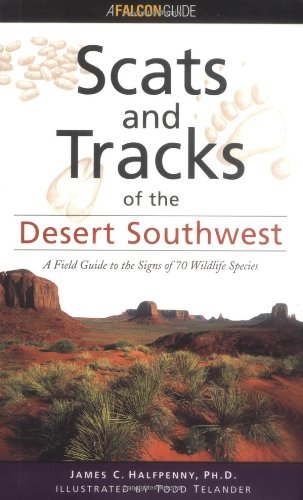 Scats and Tracks of the Desert Southwest A Field Guide to the Signs of 70 Wildlife Species N/A 9781560447863 Front Cover