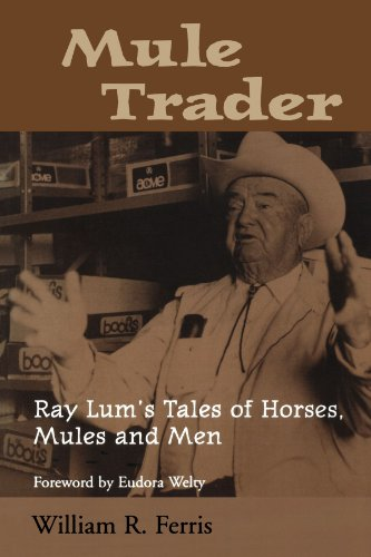 Mule Trader Ray Lum's Tales of Horses, Mules, and Men  1998 (Reprint) edition cover