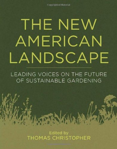 New American Landscape Leading Voices on the Future of Sustainable Gardening  2011 edition cover