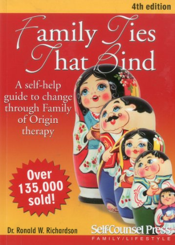 Family Ties That Bind A Self-Help Guide to Change Through Family of Origin Therapy 4th 2011 edition cover