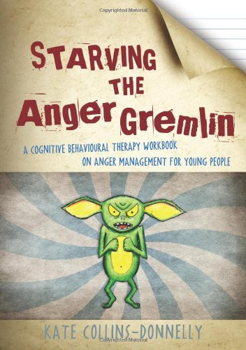 Starving the Anger Gremlin A Cognitive Behavioural Therapy Workbook on Anger Management for Young People  2012 9781849052863 Front Cover