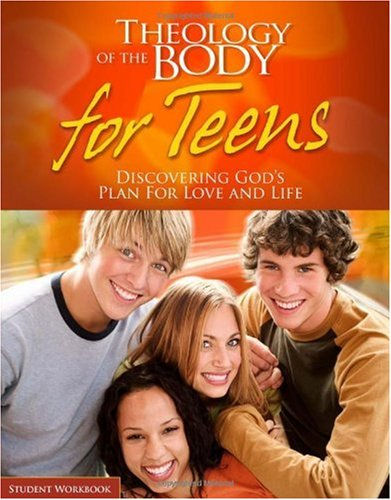 Theology of the Body for Teens Student Workbook Discovering God's Plan for Love and Life 1st edition cover