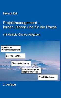 Projektmanagement - lernen, lehren und f�r die Praxis N/A 9783837000863 Front Cover