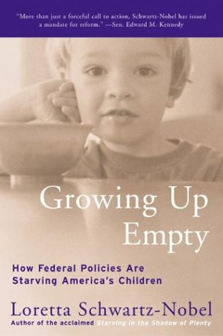 Growing up Empty How Federal Policies Are Starving America's Children N/A edition cover