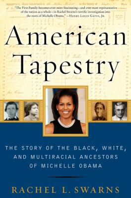American Tapestry The Story of the Black, White, and Multiracial Ancestors of Michelle Obama  2012 edition cover
