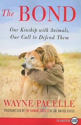Bond Our Kinship with Animals, Our Call to Defend Them  2011 (Large Type) edition cover