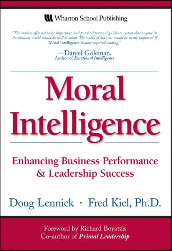 Moral Intelligence Enhancing Business Performance and Leadership Success  2008 edition cover
