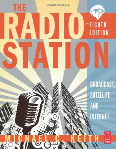 Radio Station Broadcast, Satellite and Internet 8th 2010 (Revised) edition cover