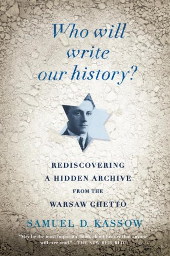 Who Will Write Our History? Rediscovering a Hidden Archive from the Warsaw Ghetto N/A edition cover