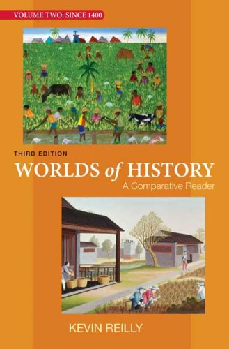Worlds of History Vol. 2 : A Comparative Reader - Since 1400 3rd 2007 edition cover