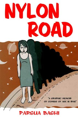 Nylon Road A Graphic Memoir of Coming of Age in Iran  2009 edition cover