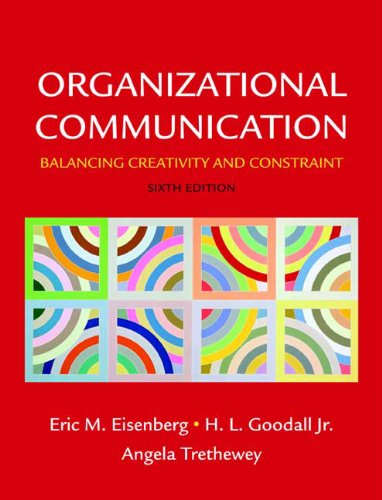 Organizational Communication Balancing Creativity and Constraint 6th 2009 edition cover