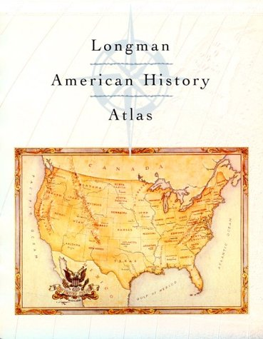 Longman American History Atlas   1999 (Student Manual, Study Guide, etc.) 9780321004864 Front Cover