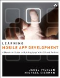 Learning Mobile App Development A Hands-On Guide to Building Apps with IOS and Android  2014 edition cover