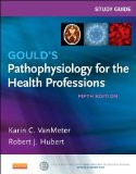 Study Guide for Gould's Pathophysiology for the Health Professions  5th 2014 edition cover