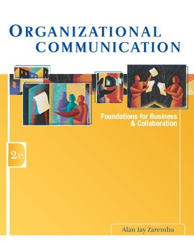 Organizational Communication Foundations for Business and Collaboration 2nd 2006 (Revised) edition cover