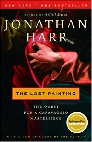 Lost Painting The Quest for a Caravaggio Masterpiece N/A edition cover