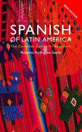 Colloquial Spanish of Latin America The Complete Course for Beginners 2nd 2001 (Revised) edition cover