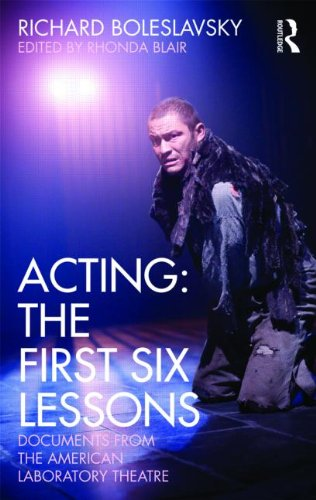 Acting - The First Six Lessons Documents from the American Laboratory Theatre 2nd 2011 (Revised) edition cover