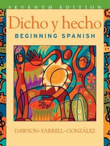 Dicho y Hecho Beginning Spanish 7th 2004 (Revised) edition cover
