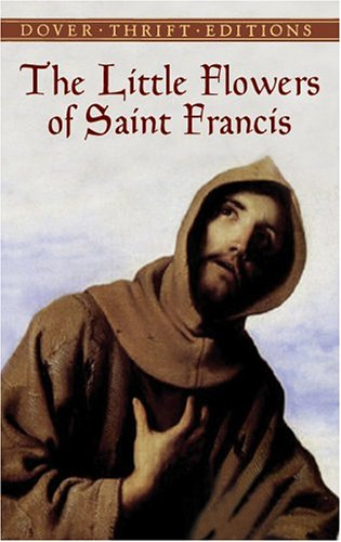 Little Flowers of Saint Francis   2003 9780486431864 Front Cover