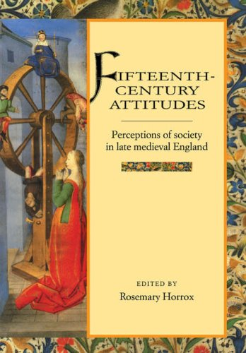 Fifteenth-Century Attitudes Perceptions of Society in Late Medieval England  1997 edition cover