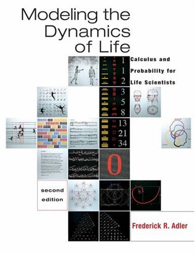 Modeling the Dynamics of Life Calculus and Probability for Life Scientists 2nd 2005 (Revised) 9780534404864 Front Cover
